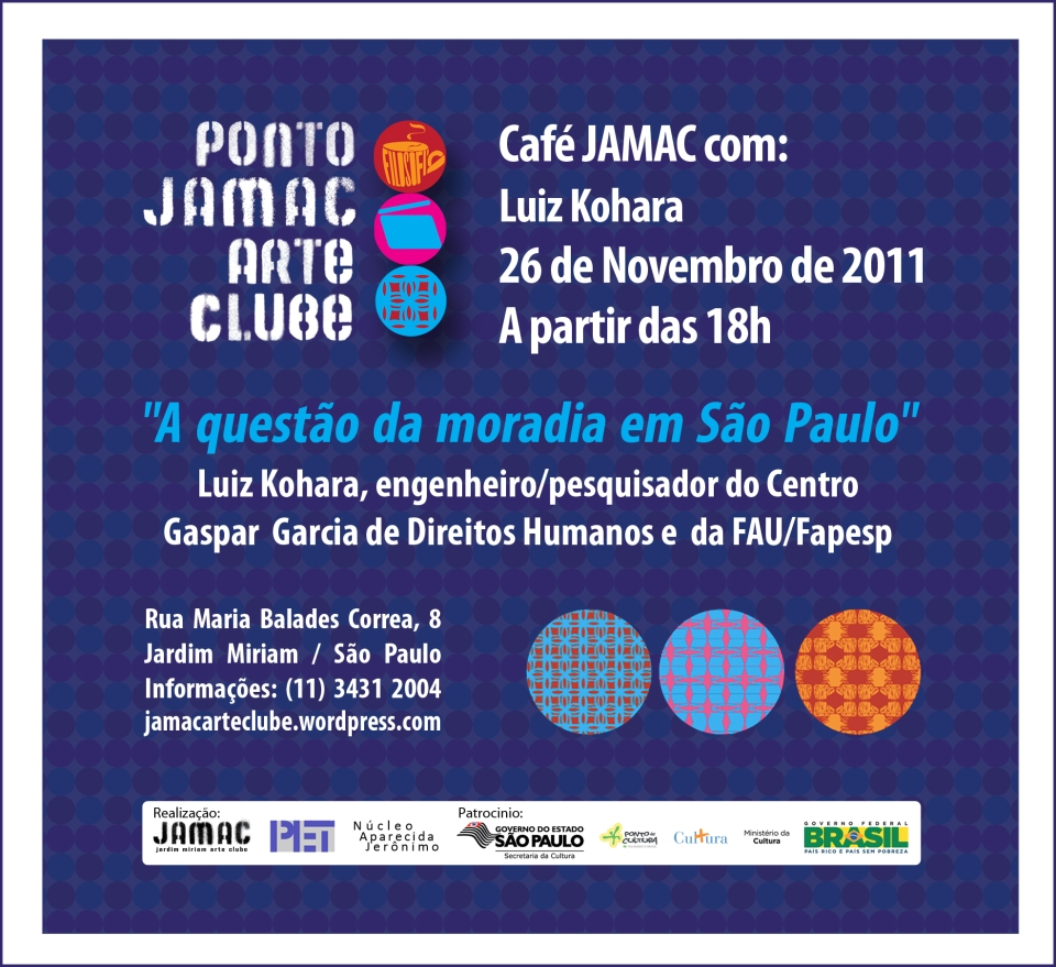 26/11/11 - Café JAMAC com Luiz Kohara - Engenheiro/pesquisador do Centro Gaspar Garcia de Direitos Humanos e pesquisador FAU/Fapesp