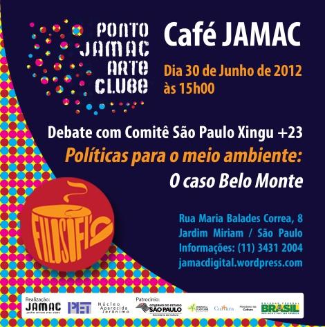 Café JAMAC - Políticas para o meio ambiente:  O caso Belo Monte