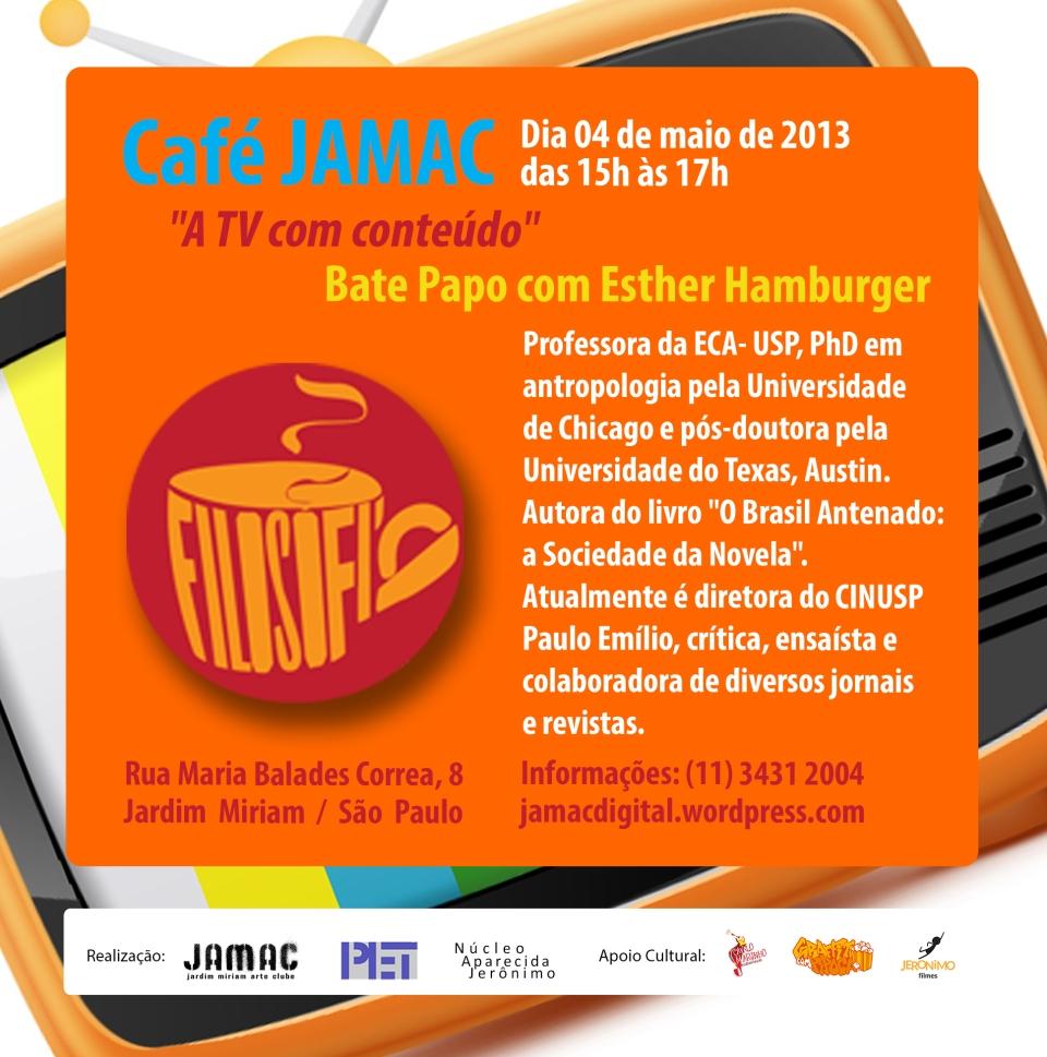 CAFE JAMAC - Maio - 2013 - A TV com conteúdo - Bate Papo com Esther Hamburger